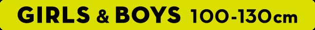 GIRLS&BOYS 100-130cm