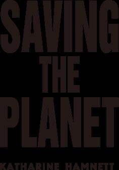SAVIING THE PLANET KATHARINE HAMNETT