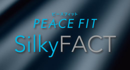 PEACE FIT SilkyFact
